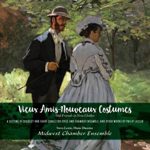 Midwest Chamber Ensemble - Vieux Amis-Nouveaux Costumes Old Friends in New Clothes (2019)