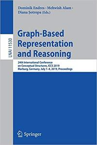 Graph-Based Representation and Reasoning: 24th International Conference on Conceptual Structures, ICCS 2019, Marburg, Ge