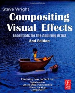 Compositing Visual Effects: Essentials for the Aspiring Artist, Second Edition