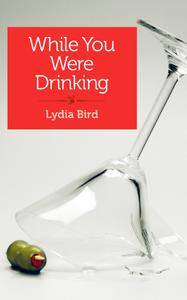 While You Were Drinking: A daughter's journey