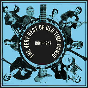 VA - The Very Best of Old Time Banjo 1901 -1947 (2019)