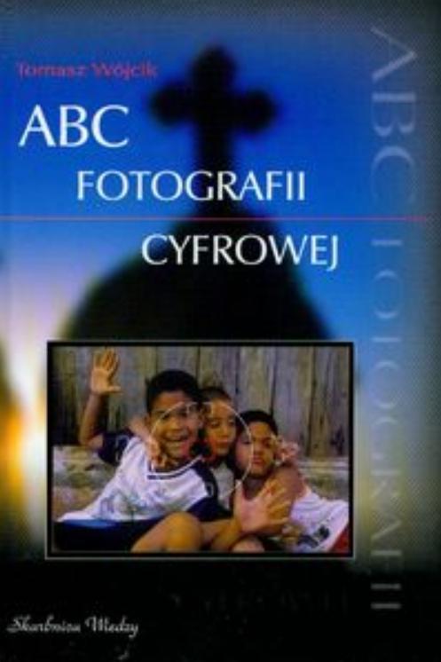 Wójcik Tomasz - ABC Fotografii Cyfrowej