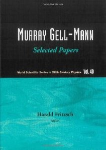 Murray Gell-mann: Selected Papers