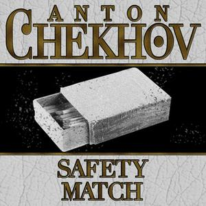 «The Safety Match» by Anton Chekhov