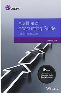Audit and Accounting Guide: Not-for-Profit Entities, 2018