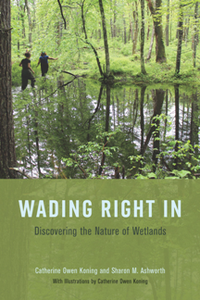Wading Right In : Discovering the Nature of Wetlands