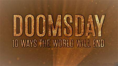 History Channel - Doomsday: 10 Ways the World Will End (2016)