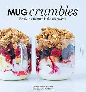 Mug Crumbles: Ready in 5 minutes in the microwave