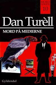 «Mord på medierne» by Dan Turell