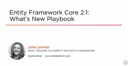 Entity Framework Core 2.1: What's New Playbook