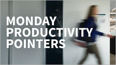 Monday Productivity Pointers [Updated 7/29/2019]