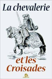 """Anonyme, """"La chevalerie et les croisades"""""""