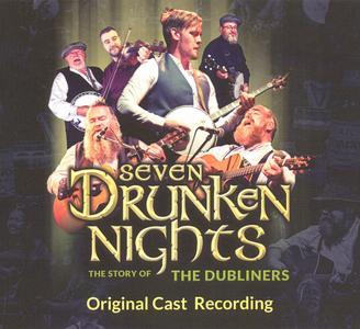 Seven Drunken Nights: The Story of The Dubliners - Original Cast Recording (2018) {2CD Set Seven Drunken Nights Ltd.}