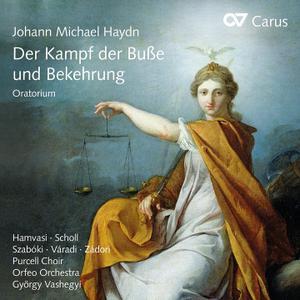 Gyorgy Vashegyi, Orfeo Orchestra, Purcell Choir - Johann Michael Haydn: Der Kampf der Busse und Bekehrung (2014)