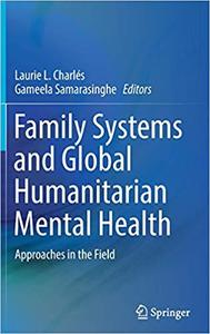 Family Systems and Global Humanitarian Mental Health: Approaches in the Field