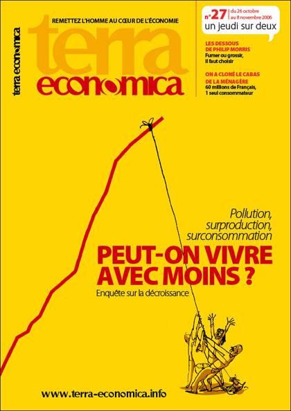 Terra Economica nouvelle formule, n°27 - Peut-on vivre avec moins ?