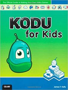 Kodu for Kids: The Official Guide to Creating Your Own Video Games