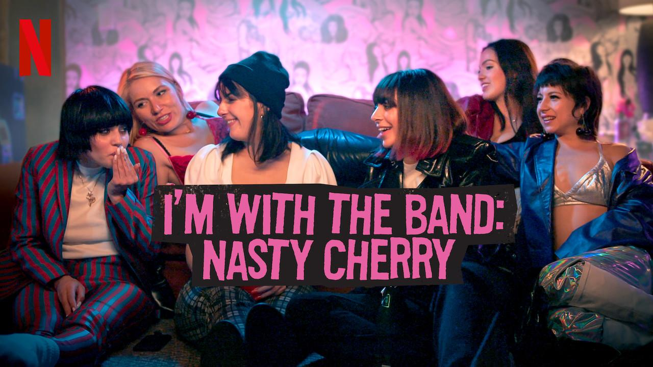 I'm with the Band: Nasty Cherry S01
