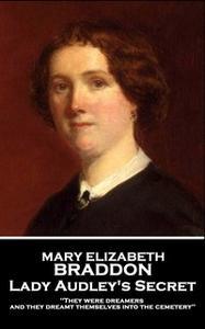 «Lady Audley's Secret» by Mary Elizabeth Braddon