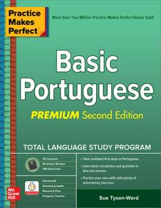 Practice Makes Perfect: Basic Portuguese (Practice Makes Perfect), Premium 2nd Edition
