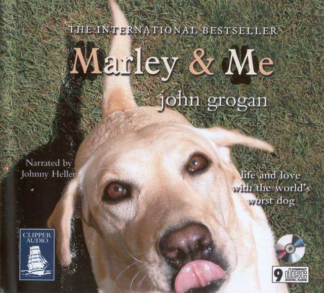 John Grogan - Marley & Me: Life and Love with the World's Worst Dog <AudioBook>