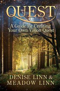 Quest: A Guide for Creating Your Own Vision Quest [Kindle Edition]