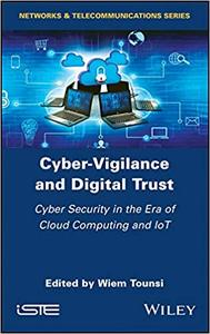 Cyber-Vigilance and Digital Trust: Cybersecurity in the Era of Cloud Computing and IoT