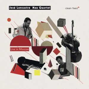 José Lencastre Nau Quartet - Live in Moscow (2019)