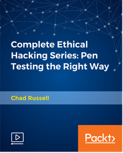 Complete Ethical Hacking Series - Pen Testing the Right Way
