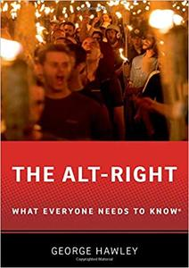 The Alt-Right: What Everyone Needs to Know