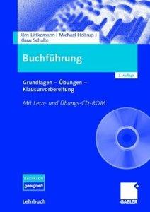 """Jörn Littkemann """"Buchführung: Grundlagen - Übungen - Klausurvorbereitung"""""""