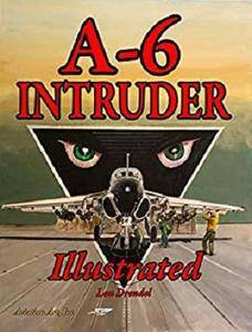 A-6 Intruder Illustrated (The Illustrated Series) [Kindle Edition]