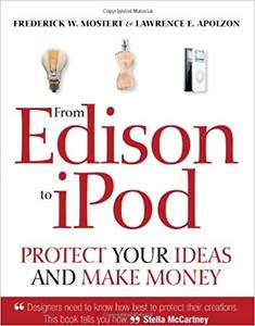 From Edison to iPod: Protect your ideas and make money