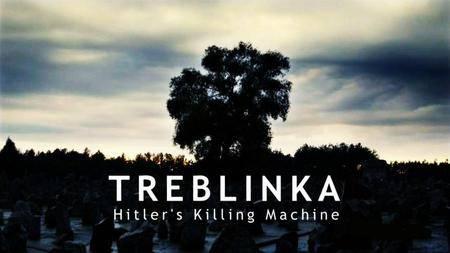 Smithsonian Channel - Treblinka Hitlers Killing Machine (2014)