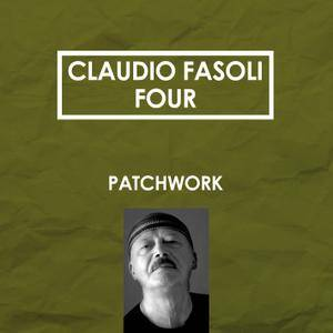 Claudio Fasoli Four - Patchwork (2012)