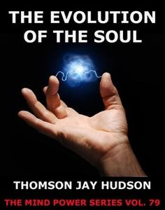 «The Evolution Of The Soul» by Thomas Jay Hudson