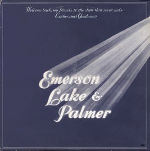 Emerson, Lake & Palmer - Welcome Back My Friends (1974) UK 1st Pressing - 3 LP/FLAC In 24bit/96kHz