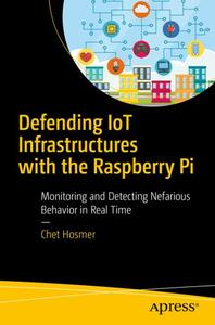 Defending IoT Infrastructures with the Raspberry Pi: Monitoring and Detecting Nefarious Behavior in Real Time