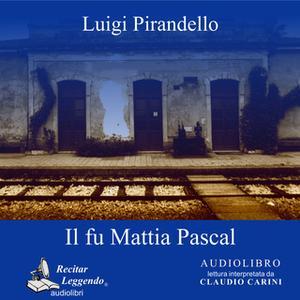 «Il fu Mattia Pascal» by Luigi Pirandello