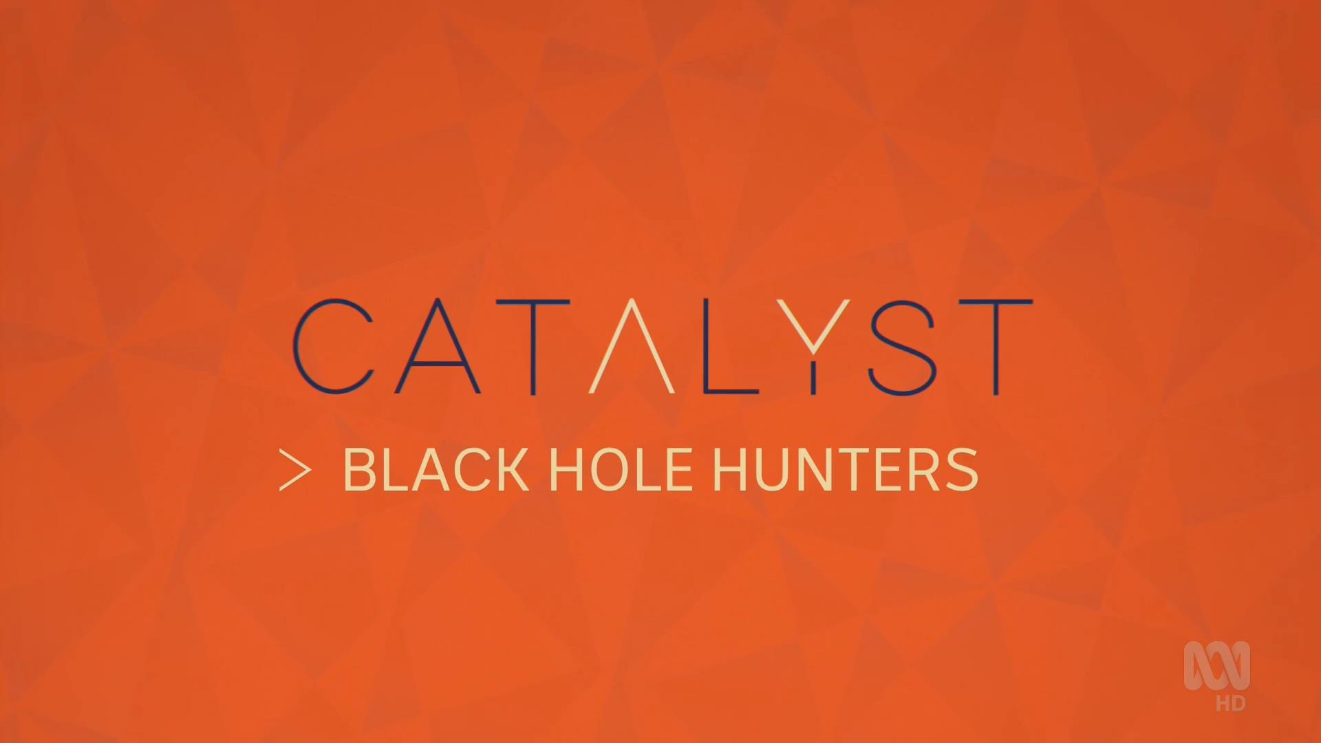 ABC - Catalyst: Black Hole Hunters (2019)