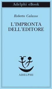 Roberto Calasso - L'impronta dell'editore (Repost)