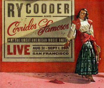 Ry Cooder & Corridos Famosos - Live at the Great American Music Hall, San Francisco (2013) [Re-Up]