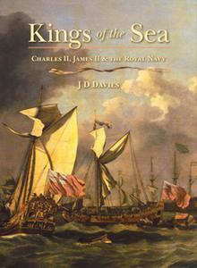 Kings of the Sea : Charles II, James II and the Royal Navy