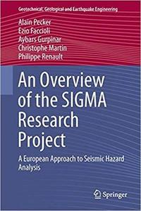An Overview of the SIGMA Research Project: A European Approach to Seismic Hazard Analysis [Repost]
