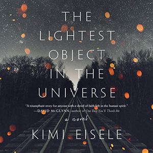 The Lightest Object in the Universe: A Novel [Audiobook]