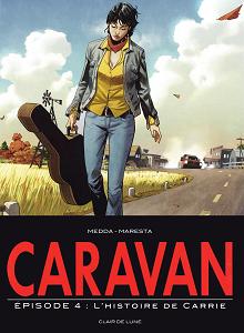 Caravan - Tome 4 - L'histoire de Carrie