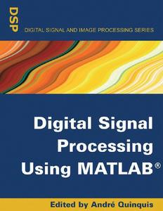 """Digital Signal Processing Using MATLAB"" ed. by Andre Quinquis"
