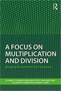 A Focus on Multiplication and Division: Bringing Research to the Classroom