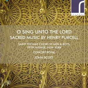 Saint Thomas Choir, Fifth Avenue, New York, Concert Royal - O sing unto the Lord Sacred Music by Henry Purcell (2017)