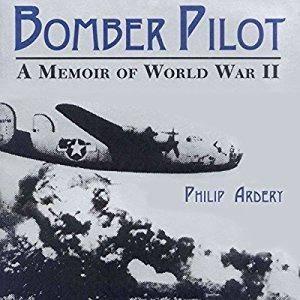 Bomber Pilot: A Memoir of World War II [Audiobook]